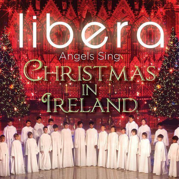 Libera - Angels Sing: Christmas in Ireland (2013)